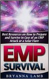 EMP Survival: Best Resources on How to Prepare and Survive in Case of an EMP Attack or a Solar Flare (EMP Survival Books, Survival, Survival guide)