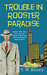 Trouble in Rooster Paradise (Gunnar Nilson Mystery #1)