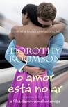 O Amor Está no Ar by Dorothy Koomson