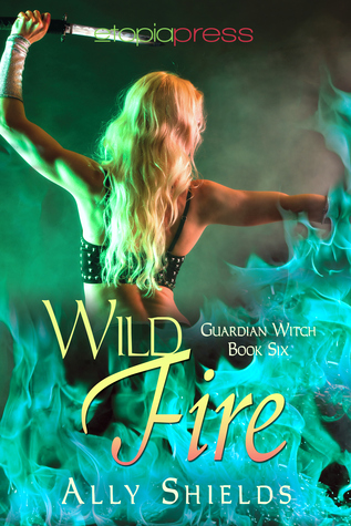 Wild Fire (Guardian Witch, #6)