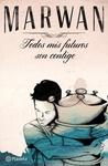 Todos mis futuros son contigo by Marwan Abu-Tahoun Recio
