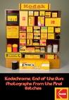 Kodachrome, End of the Run by Bill Barrett