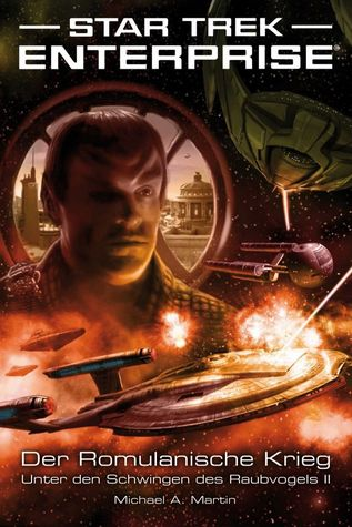 Der Romulanische Krieg - Unter den Schwingen des Raubvogels II (Star Trek: Enterprise, #5)