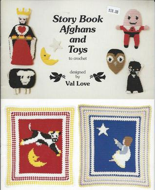 Story book afghans and toys: Crochet patterns for colorful children's afghans and soft toys depicting six favorite nursery rhymes