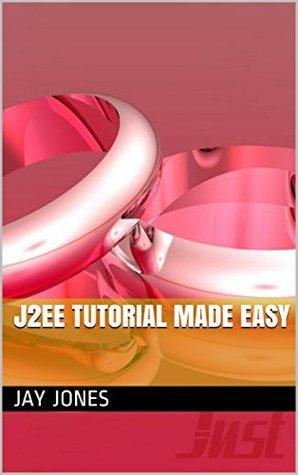 J2ee Tutorial Made Easy