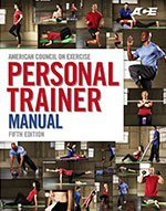 Ace personal trainer manual by american council on exercise.