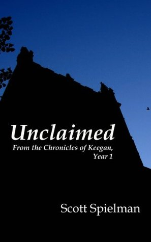 Unclaimed: From the Chronicles of Keegan, Year One