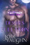 Desires of a Full Moon (Rise of the Arkansas Werewolves #3)