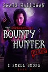 I Smell Smoke (The Supernatural Bounty Hunter Files #2)
