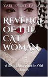 Revenge Of The Cat Woman: A Short Story Set in Old Japan