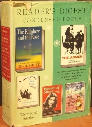 Reader's Digest Condensed Books: The Admen, The Rainbow and the Rose, Mrs. 'Arris Goes to Paris, The Ugly American, The White Room, Woman of Straw