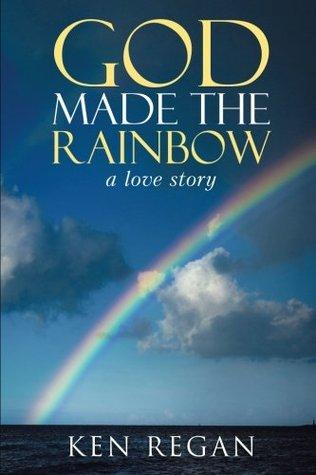 God Made The Rainbow: a love story