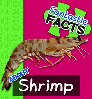 Fantastic Facts About Shrimp: Illustrated Fun Learning For Kids