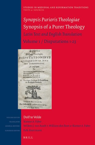 Synopsis Purioris Theologiae / Synopsis of a Purer Theology