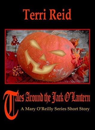Tales Around the Jack O'Lantern - A Mary O'Reilly Series Shor... by Terri Reid
