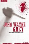 John Wayne Gacy - Serial Killers Uncensored (Deluxe Edition with Videos)