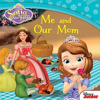 Sofia the First: Me and Our Mom (Disney Storybook (eBook))