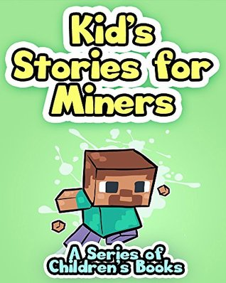 Kids Stories for Miners: A Series of Children's Books