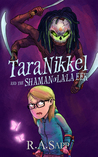 Tara Nikkel and the Shaman of La'la Eek by R.A. Sapp