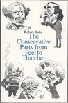 The Conservative Party From Peel to Thatcher
