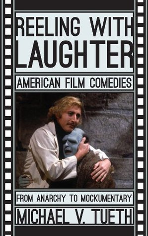 Reeling with Laughter: American Film Comedies: From Anarchy to Mockumentary