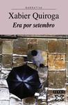 Era por setembro by Xabier Quiroga
