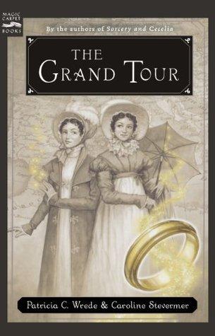 The Grand Tour (Cecilia and Kate, #2)