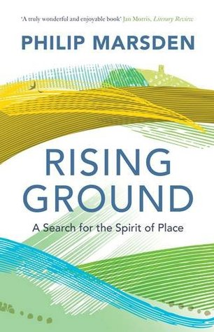 Ebook Rising Ground: A Search for the Spirit of Place by Philip Marsden PDF!