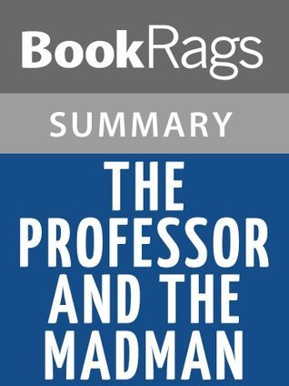The Professor and the Madman by Simon Winchester | Summary & Study Guide