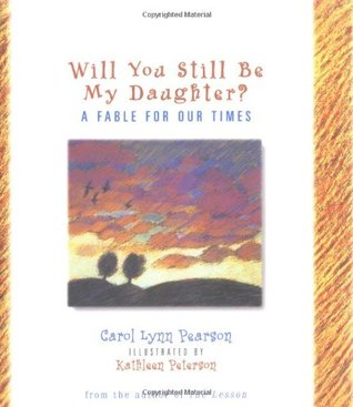 Will You Still Be My Daughter?: A Fable for Our Times