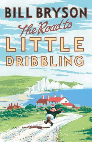 The Road to Little Dribbling: More Notes From a Small Island(Notes from a Small Island 2)