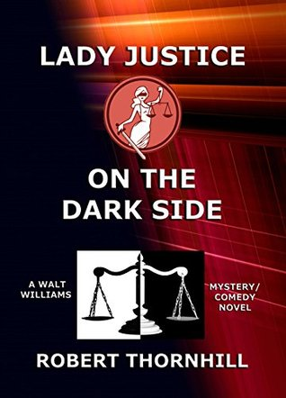 Lady Justice on the Dark Side(Lady Justice 19) - Robert Thornhill