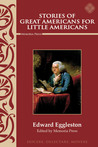Stories Of Great Americans For Little Americans (Memoria Press)