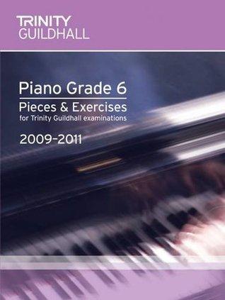 Piano Exam Pieces & Exercises Grade 6 (Trinity Guildhall Piano Examination Pieces & Exercises 2009-2011)