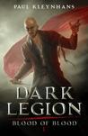 Dark Legion (Blood of Blood, #1)