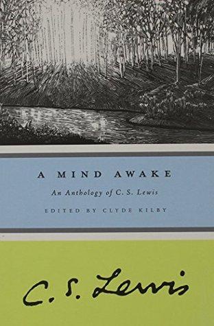 A Mind Awake: An Anthology of C. S. Lewis