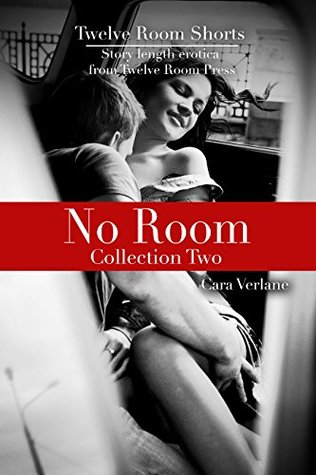 No Room - Collection Two: A trio of sex outside stories