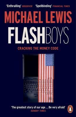 Flash Boys: A Wall Street Revolt por Michael   Lewis