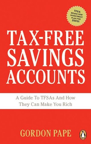 Tax-free Savings Accounts: A Guide To TFSA's And How They Make You Rich