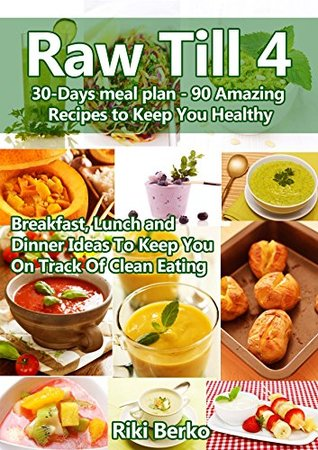 Raw till 4 a monthly meal plan 90 amazing recipes to keep you 24545835 forumfinder Images
