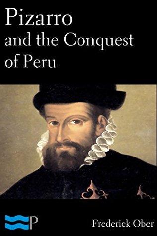 Pizarro and the Conquest of Peru