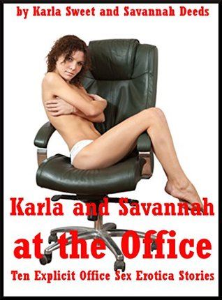 Karla and Savannah at the Office: Ten Explicit Office Sex Erotica Stories