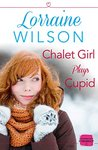 Chalet Girl Plays Cupid (Ski Season, #6)