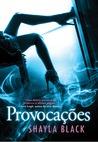 Provocações by Shayla Black