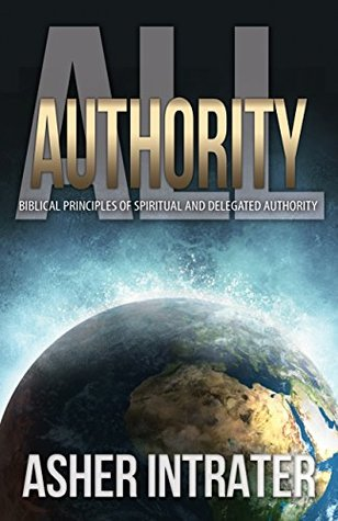 all-authority-biblical-principles-of-spiritual-and-delegated-authority