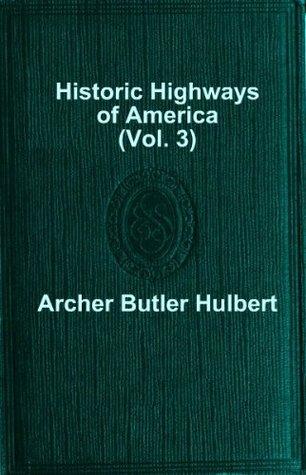 Historic Highways of America (Historic Highways of America #3)