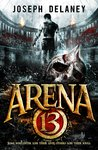 Arena 13 by Joseph Delaney