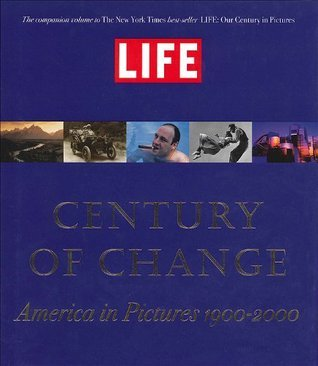 Life: Century of Change: America in Pictures, 1900-2000