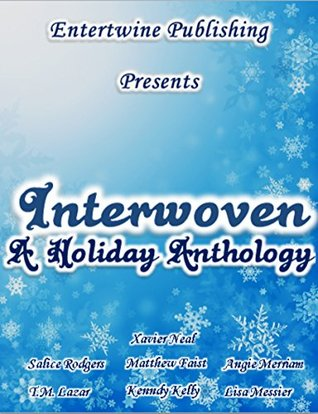 Interwoven Holiday Anthology - Angie Merriam