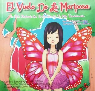 El vuelo de la mariposa. La guía ilustrada que te acompaña en tu bella transformación